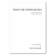 When the Thorn Blows (SATB & Piano)